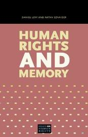 Human Rights and Memory by Daniel Levy