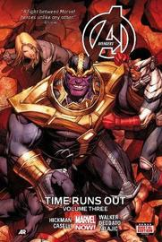Avengers: Time Runs Out Volume 3 by Jonathan Hickman