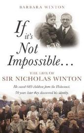 If it's Not Impossible... by Barbara Winton