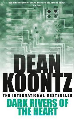 Dark Rivers of the Heart by Dean Koontz