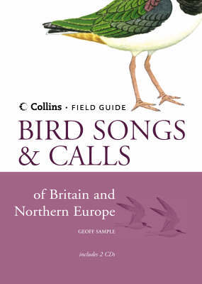 Bird Songs and Calls of Britain and Northern Europe by Geoff Sample