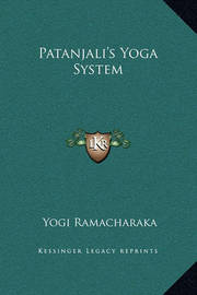 Patanjali's Yoga System by Yogi Ramacharaka