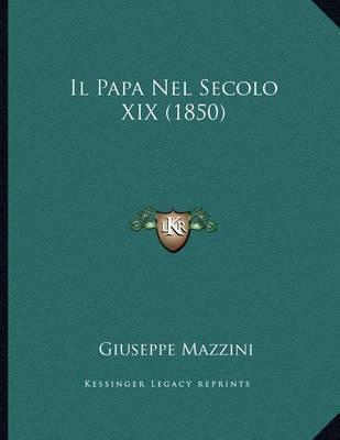 Il Papa Nel Secolo XIX (1850) by Giuseppe Mazzini