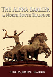 The Alpha Barrier of North South Dialogue by Serena Joseph-Harris