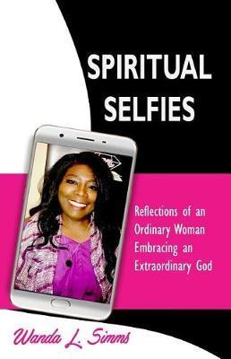 Spiritual Selfies by Wanda L Simms
