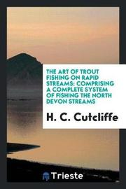 The Art of Trout Fishing on Rapid Streams by H C Cutcliffe image