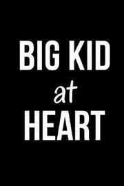 Big Kid at Heart by Mary Lou Darling