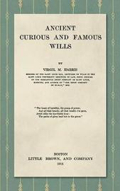Ancient, Curious, and Famous Wills (1911) by Virgil M. Harris