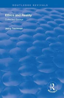 Ethics and Reality by Jenny Teichman