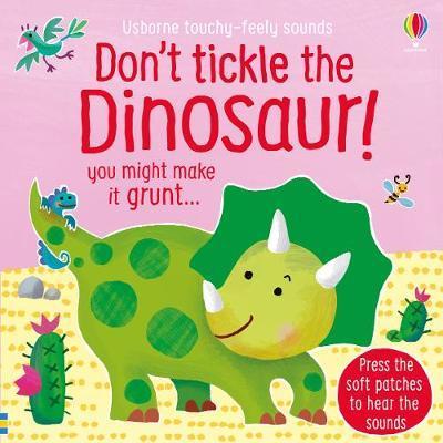Don't Tickle the Dinosaur! by Sam Taplin