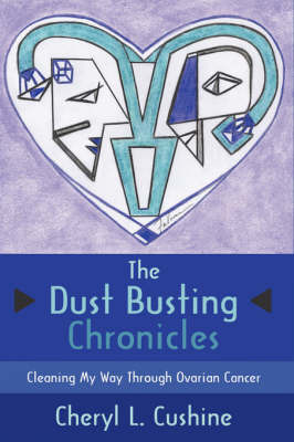 The Dust Busting Chronicles by Cheryl L. Cushine image