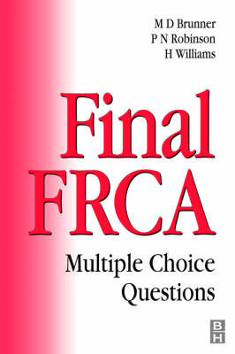 Final FRCA: Multiple Choice Questions by Michael D. Brunner