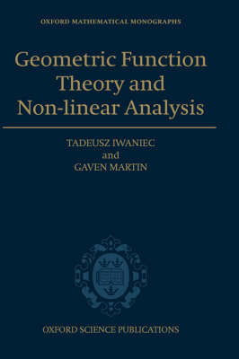 Geometric Function Theory and Non-linear Analysis by Tadeusz Iwaniec