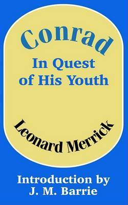 Conrad in Quest of His Youth by Leonard Merrick
