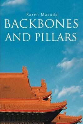 Backbones and Pillars by Karen Masuda