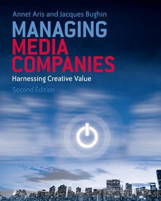 Managing Media Companies by Annet Aris
