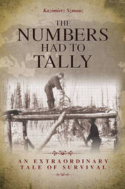 The Numbers Had to Tally by Kazimierz Szmauz