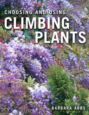 Choosing and Using Climbing Plants by Barbara Abbs image