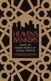 Heaven's Bankers: Inside the Hidden World of Islamic Finance by Harris Irfan