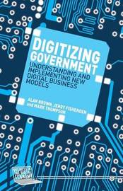 Digitizing Government by M Thompson
