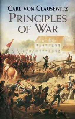 Principles of War by Carl Von Clausewitz