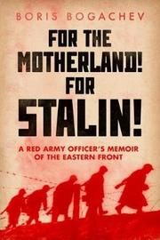 For the Motherland! for Stalin! by Boris Bogachev