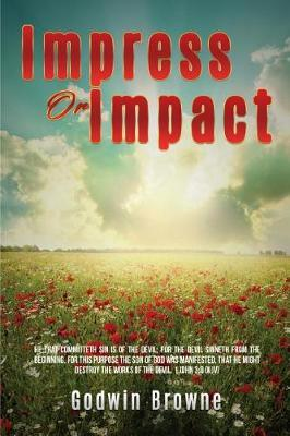 Impress or Impact by Godwin Browne