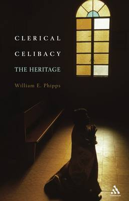Clerical Celibacy by William E. Phipps