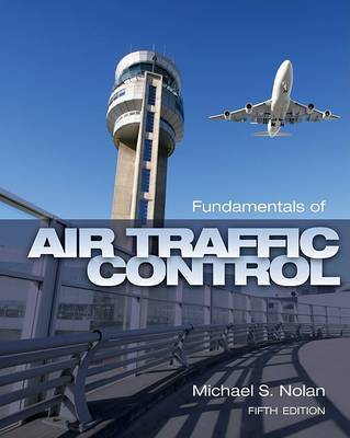 Fundamentals of Air Traffic Control by Michael S Nolan image
