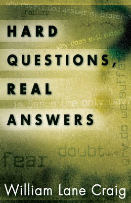Hard Questions, Real Answers by William Lane Craig