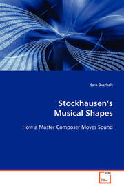 Stockhausen's Musical Shape by Sara Overholt image