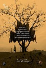 Culture, Cognition, and Emotion in China's Religious Ethnic Minorities by Rachel Sing-Kiat Ting