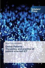 Online Patients - The Policy and Practice of Patient Oriented Ict by Andreassen Hege Kristin