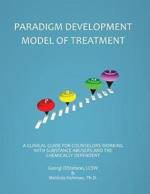 The Paradigm Developmental Model of Treatment & Clinical Manual 2nd Edition by Lcsw Georgi DiStefano