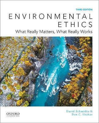 Environmental Ethics by David Schmidtz