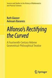 Alfonso's Rectifying the Curved by Ruth Glasner