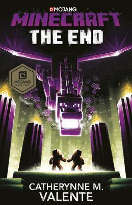 Minecraft: The End by Catherynne M Valente