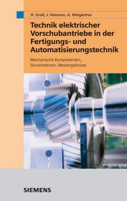 Elektrische Vorschubantriebe in Der Automatisierungstechnik (Anwendungen) by Georg Wiegartner image