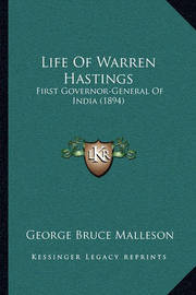 Life of Warren Hastings: First Governor-General of India (1894) by George Bruce Malleson