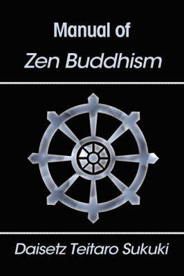 Manual of Zen Buddhism by Daisetz Teitaro Suzuki