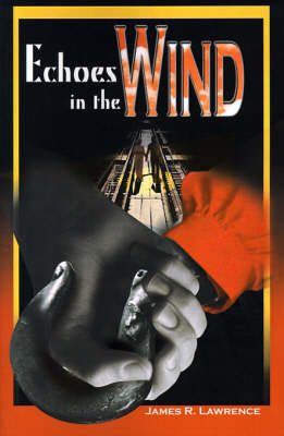 Echoes in the Wind by James R. Lawrence