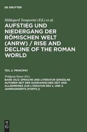 Sprache Und Literatur (Einzelne Autoren Seit Der Hadrianischen Zeit Und Allgemeines Zur Literatur Des 2. Und 3. Jahrhunderts [Forts.])