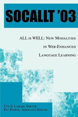Socallt '03: All Is Well: New Modalities in Web-Enhanced Language Learning image
