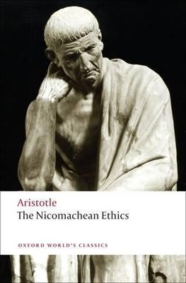 The Nicomachean Ethics by * Aristotle