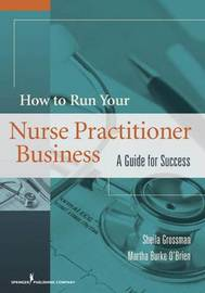 How to Run Your Own Nurse Practitioner Business by Sheila Grossman image