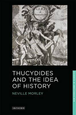 Thucydides and the Idea of History by Neville Morley image