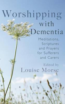 Worshipping with Dementia by Louise Morse image