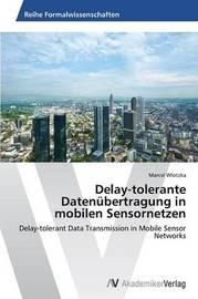 Delay-Tolerante Datenubertragung in Mobilen Sensornetzen