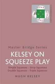 Kelsey On Squeeze Play by Hugh Kelsey image
