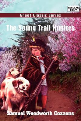 The Young Trail Hunters by Samuel Woodworth Cozzens image